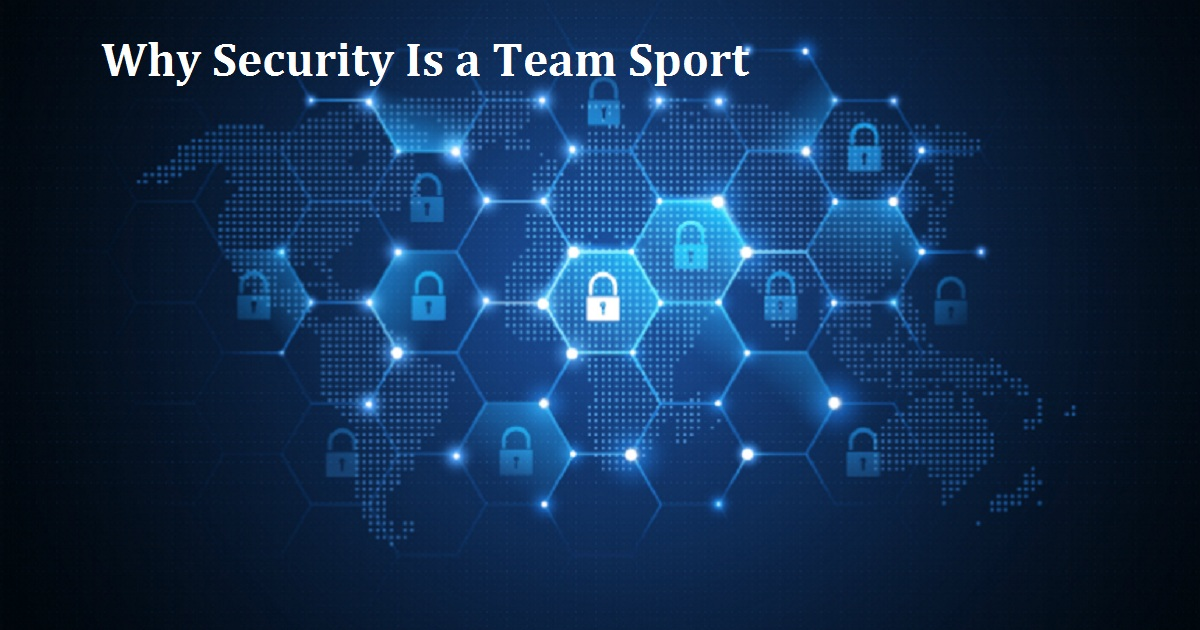 Why Security Is a Team Sport