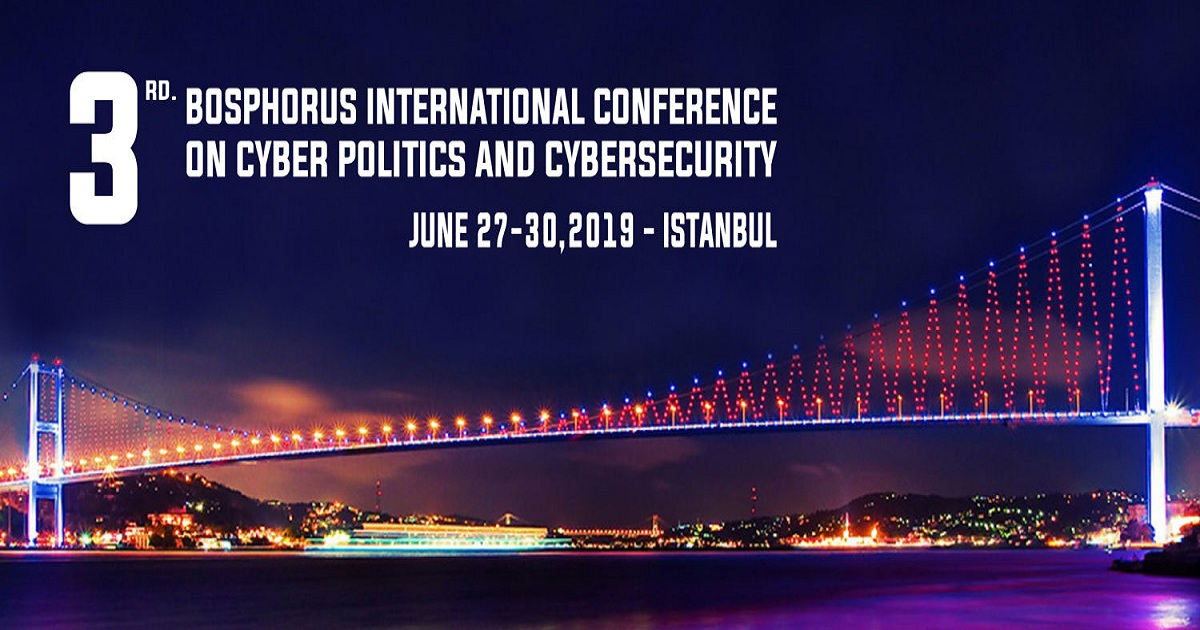 3rd BOSPHORUS INTERNATIONAL CONFERENCE ON CYBERPOLITICS, CYBERSECURITY AND INTERNATIONAL RELATIONS