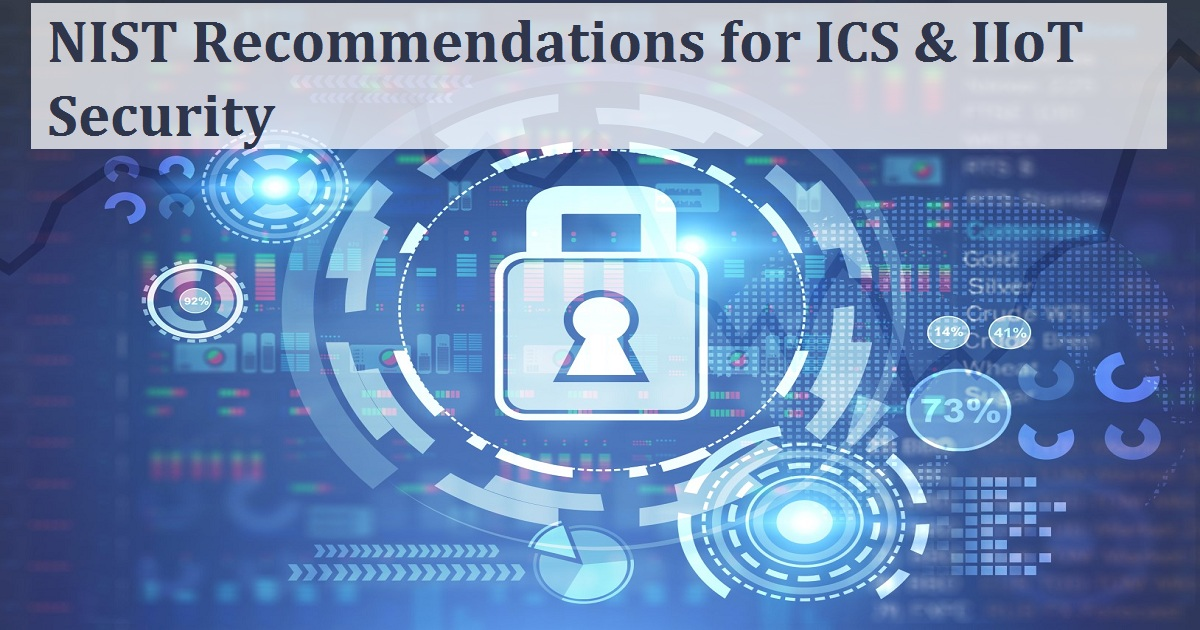 NIST Recommendations for ICS & IIoT Security