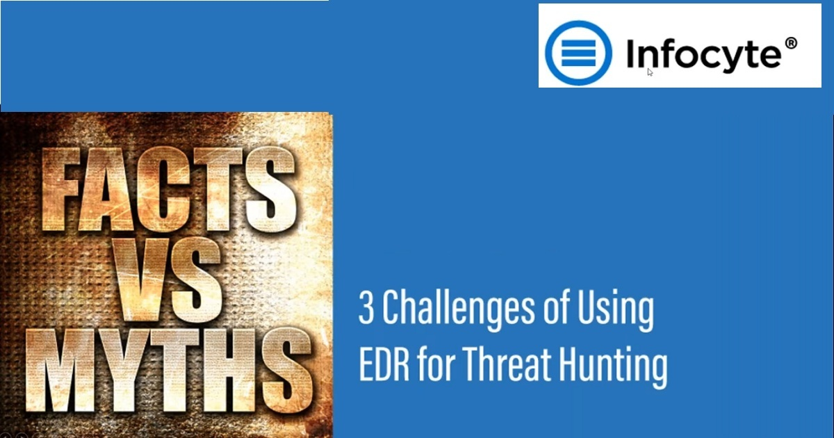 3 Challenges of Threat Hunting Using Endpoint Detection (EDR) Tools