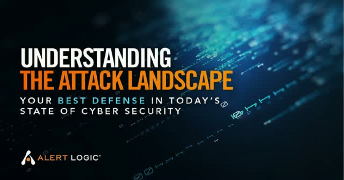 Understanding the Attack Landscape - Your Best Defense in Today's State of Cyber Security