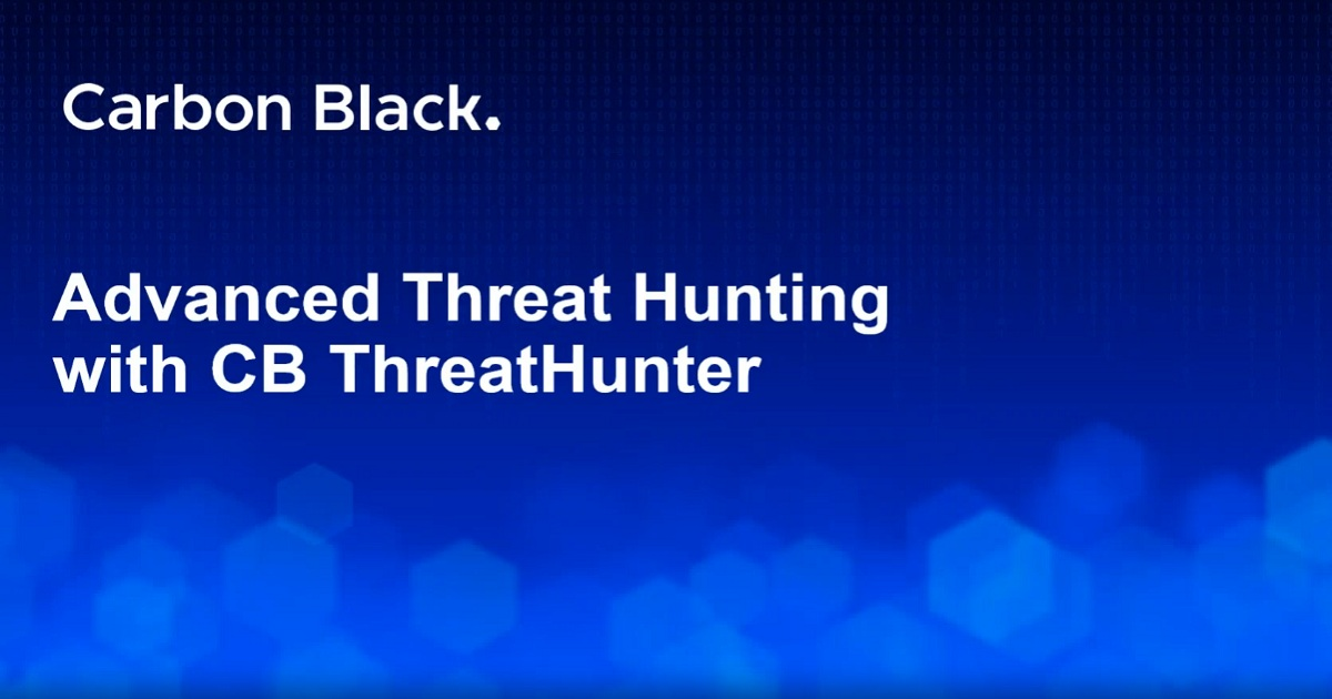 Advanced Threat Hunting & Incident Response with CB ThreatHunter