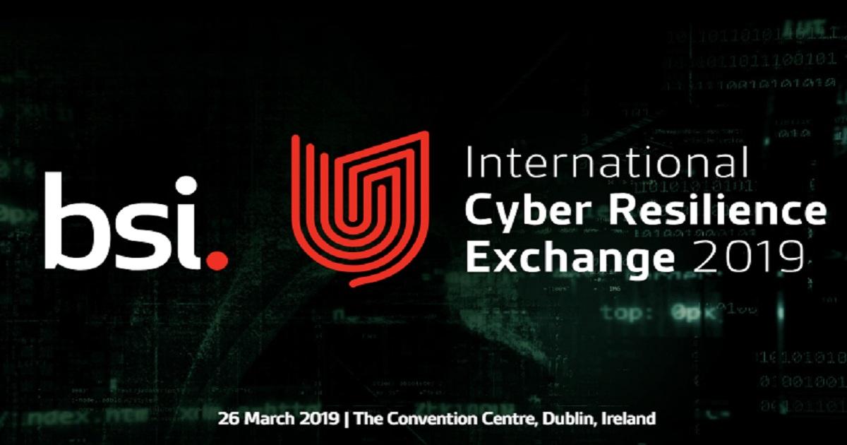 BSI International Cyber Resilience Exchange 2019