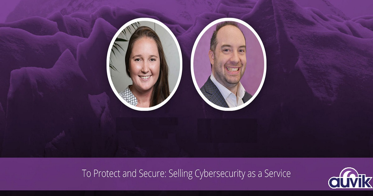 To Protect and Secure: Selling Cybersecurity as a Service