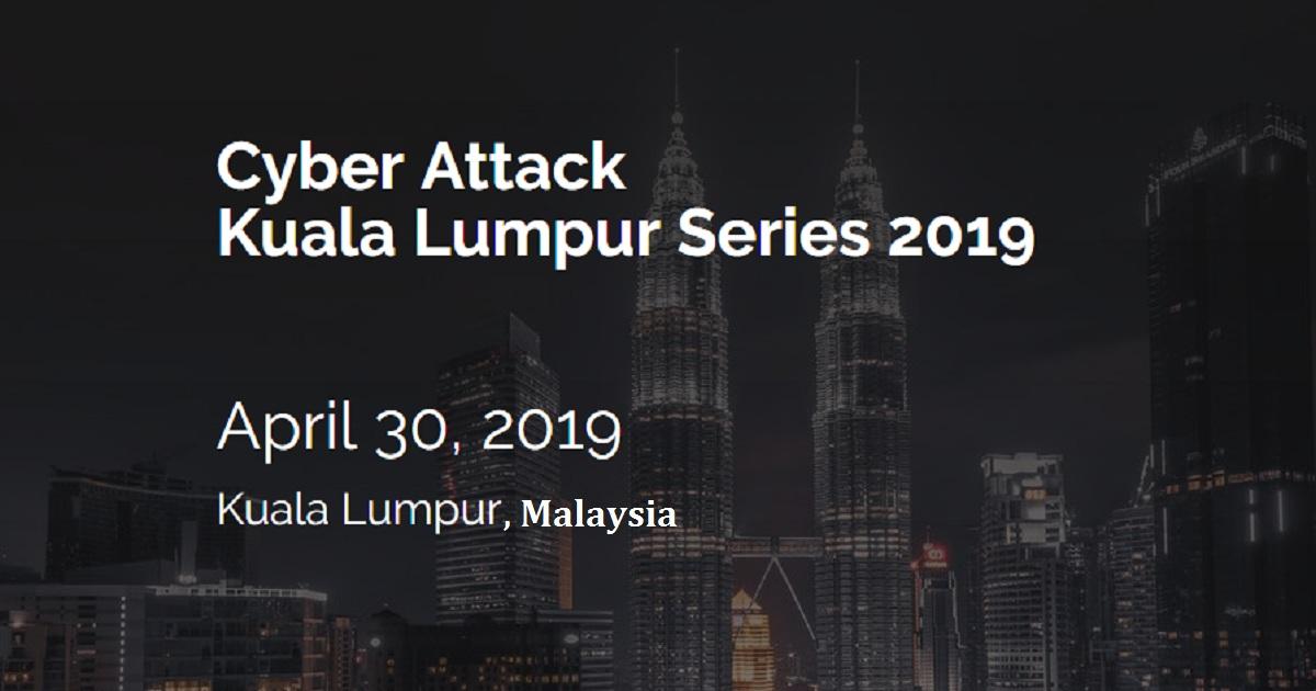 Cyber Attack Kuala Lumpur Series 2019