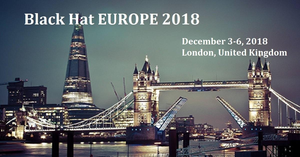 Black Hat EUROPE 2018