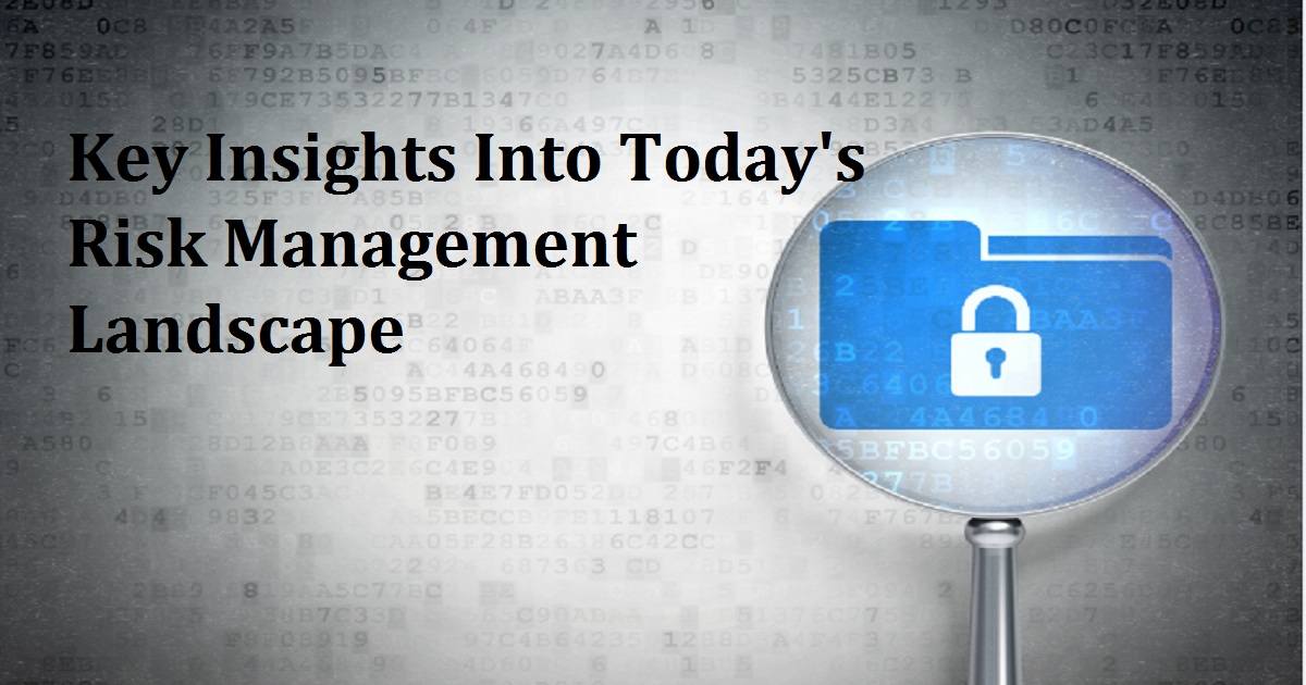 Key Insights Into Today's Risk Management Landscape