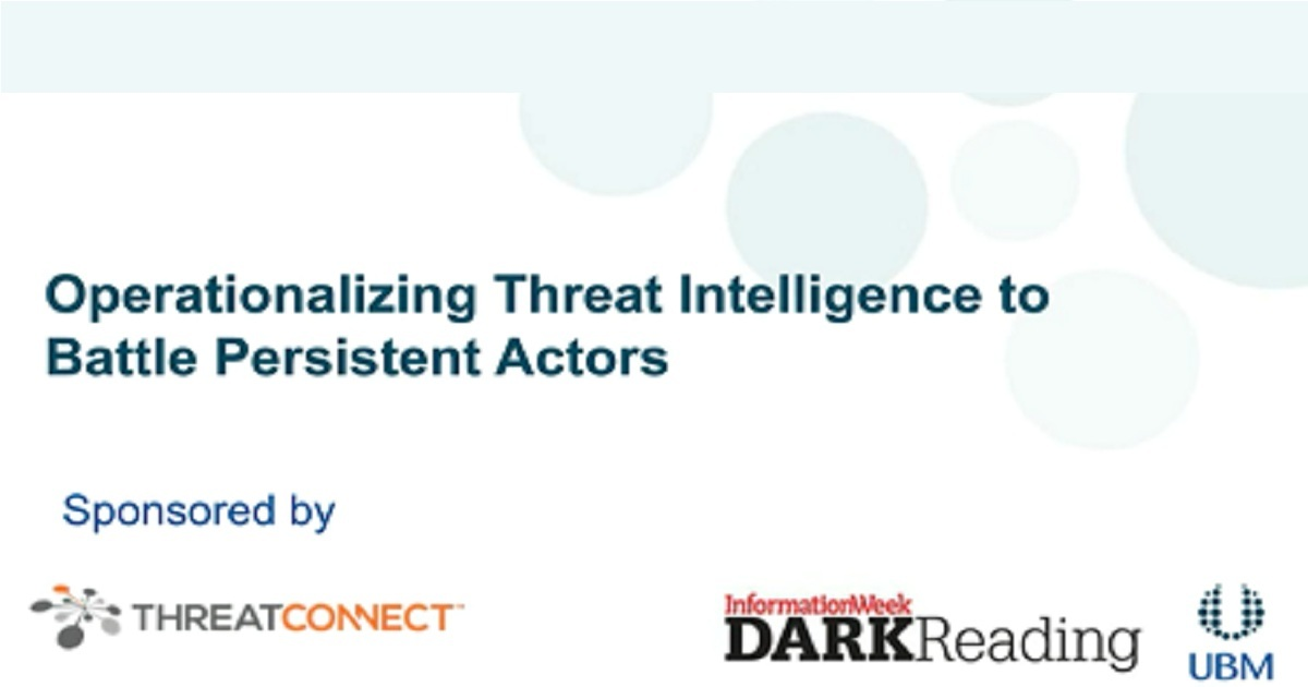 Operationalizing Threat Intelligence to Battle Persistent Actors