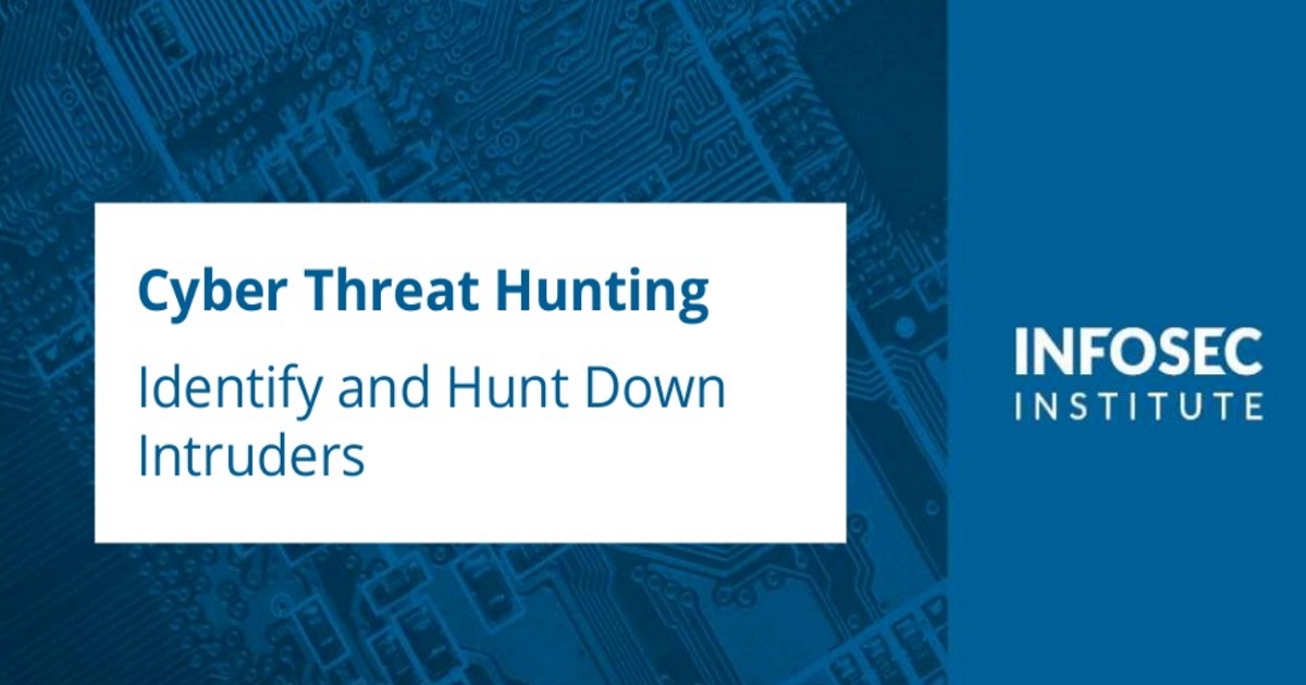 Cyber Threat Hunting: Identify and Hunt Down Intruders
