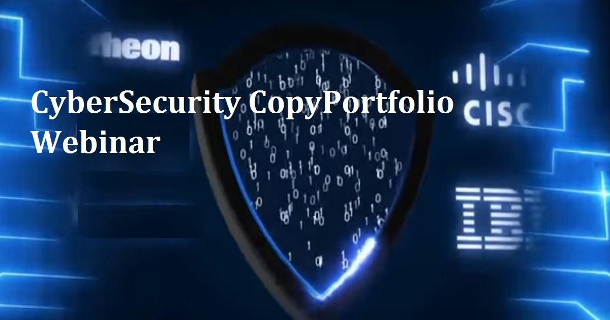 CyberSecurity CopyPortfolio Webinar