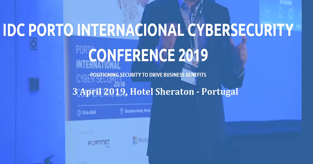 IDC PORTO INTERNACIONAL CYBERSECURITY CONFERENCE 2019