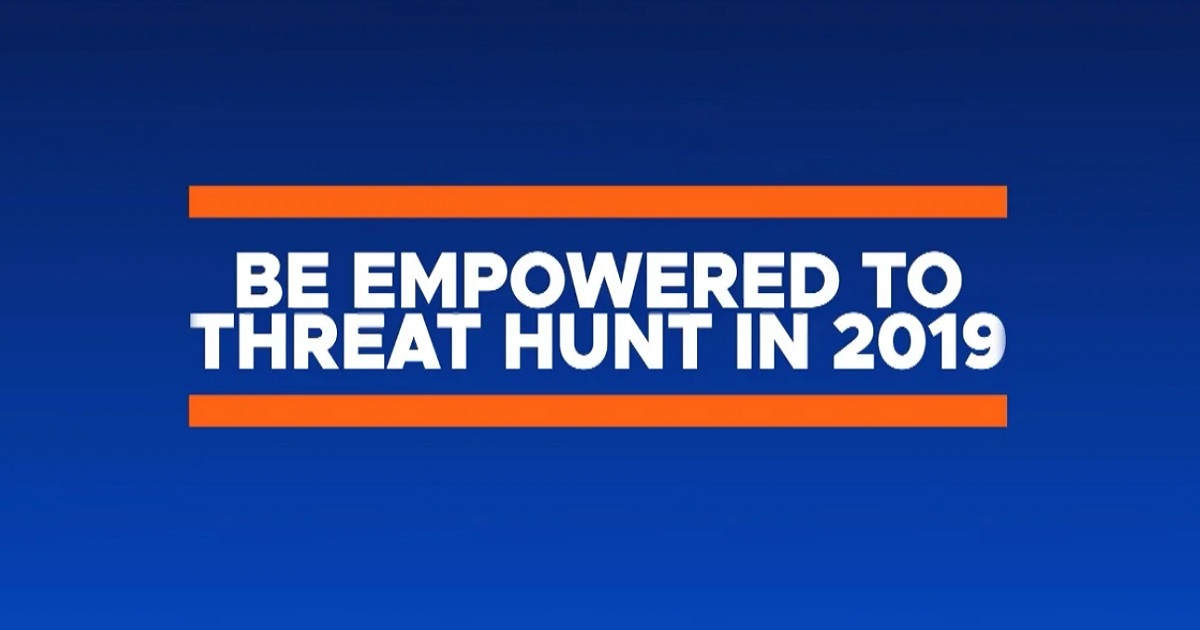 Live Broadcast: Be Empowered to Threat Hunt in 2019