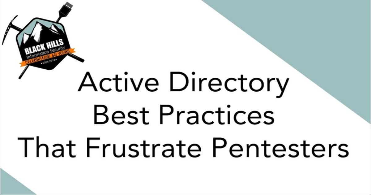 Active Directory Best Practices to Frustrate Attackers