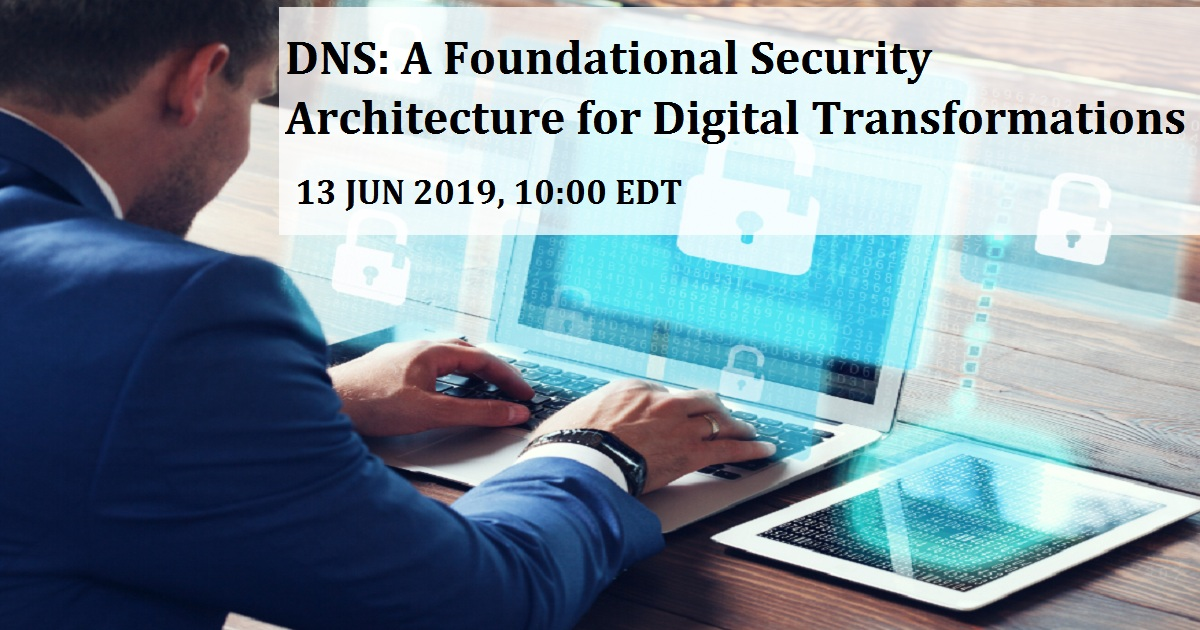 DNS: A Foundational Security Architecture for Digital Transformations