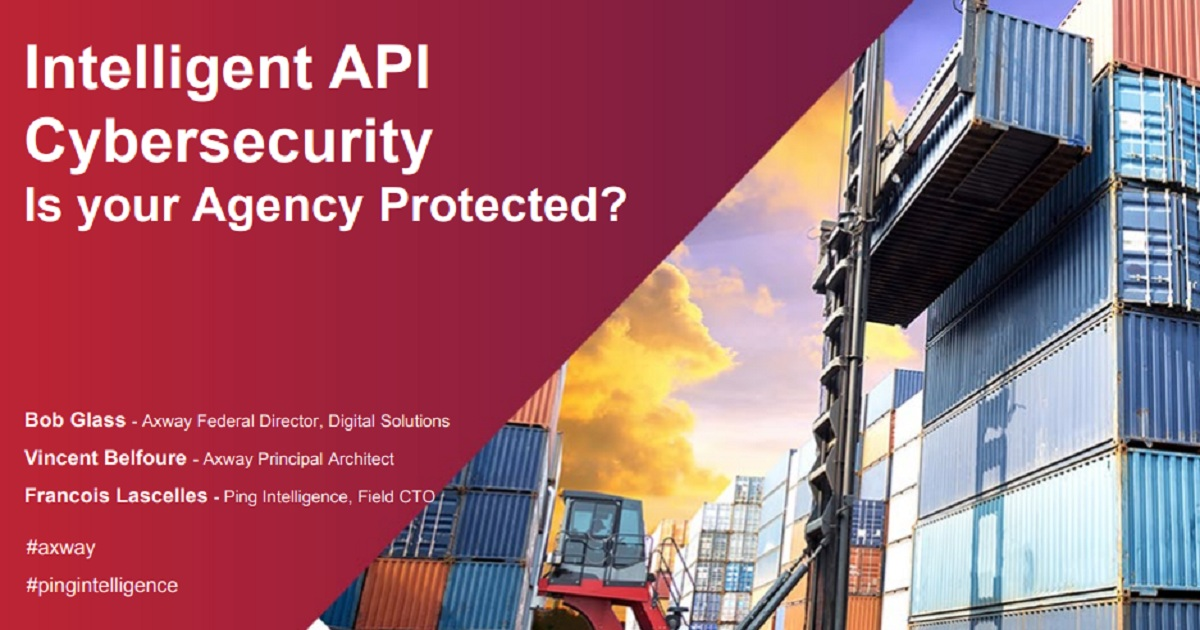 Intelligent API Cybersecurity, Is Your Agency Protected?