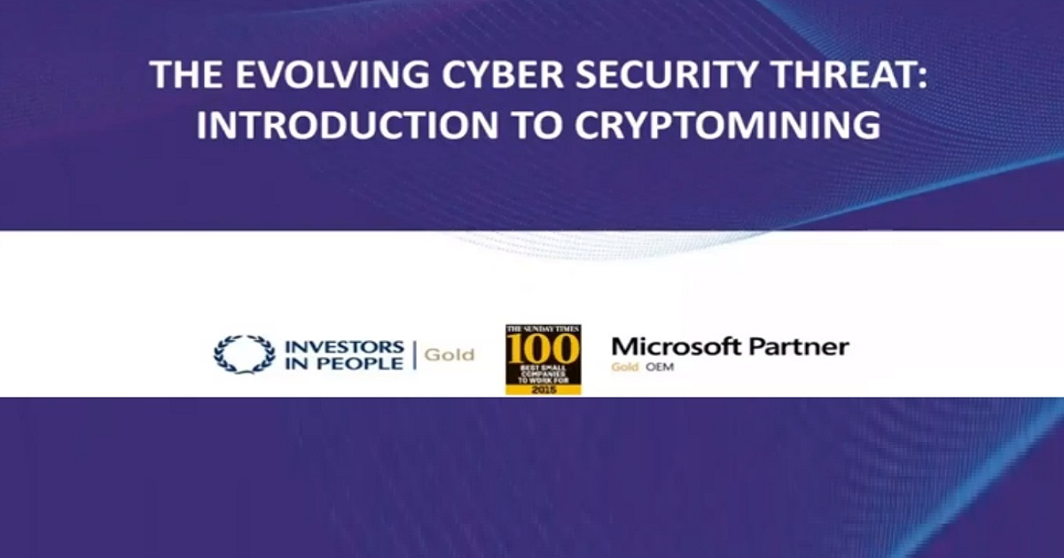 The evolving cyber security threat: Introduction to Cryptomining