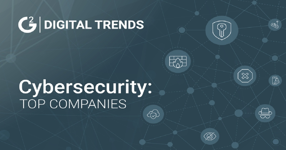 SECURITY TRENDS 2018: THE TOP CYBERSECURITY COMPANIES
