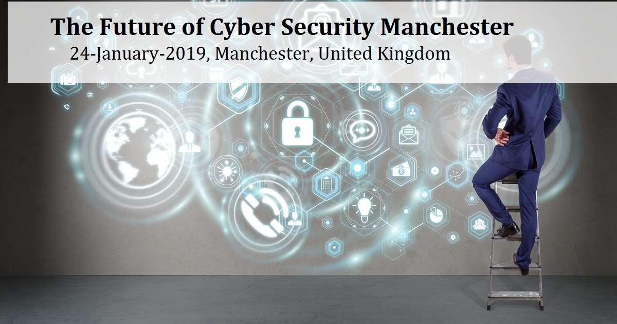 The Future of Cyber Security Manchester