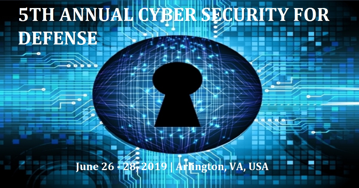 5th Annual Cyber Security For Defense