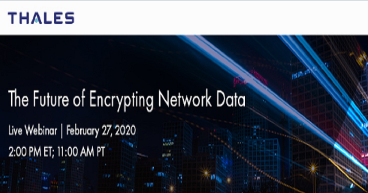 Thales Trusted Cyber Technologies: The Future of Encrypting Network Data