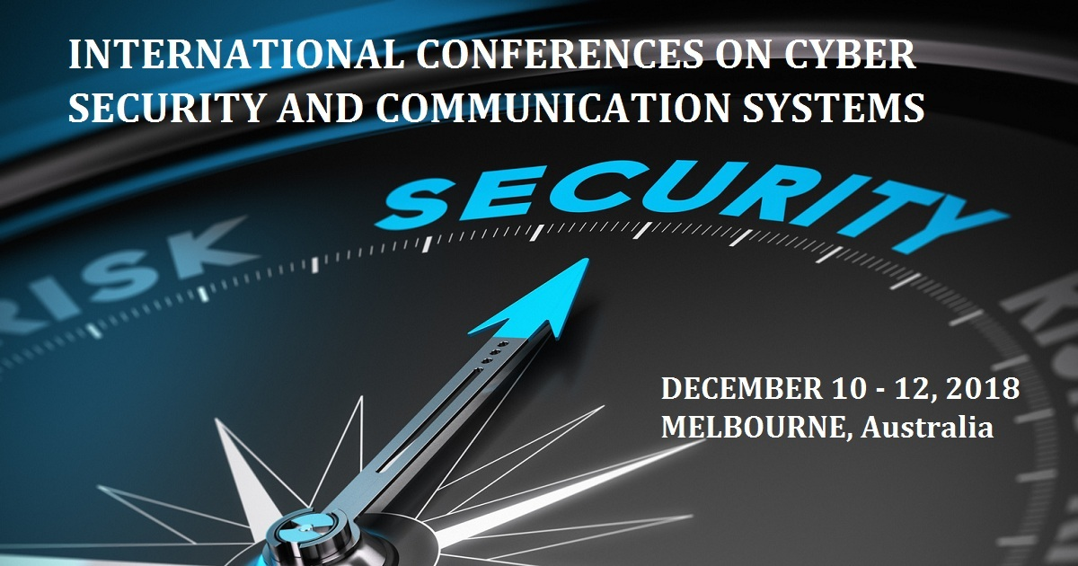 INTERNATIONAL CONFERENCES ON CYBER SECURITY AND COMMUNICATION SYSTEMS