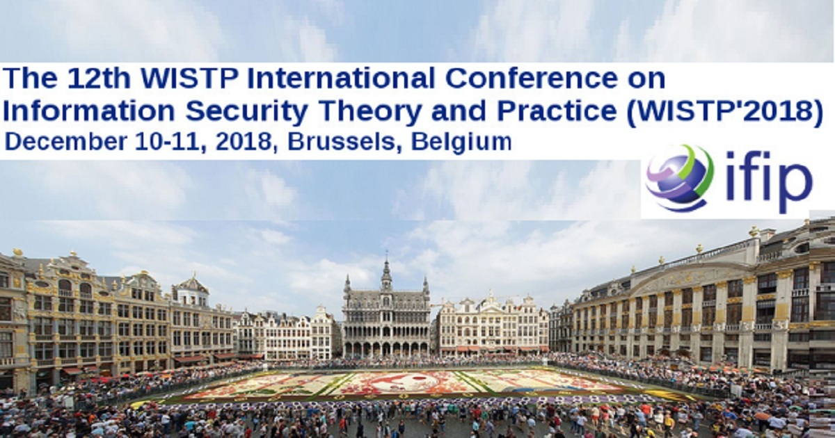 The 12th WISTP International Conference on Information Security Theory and Practice (WISTP'2018)