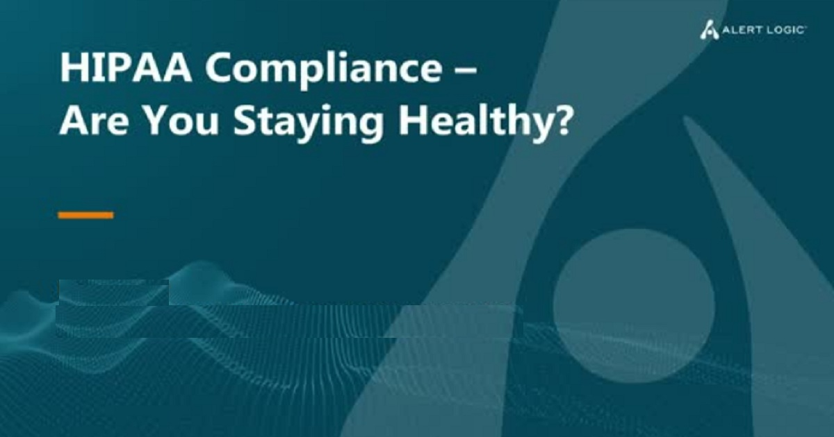 HIPAA Compliance – Are You Staying Healthy?
