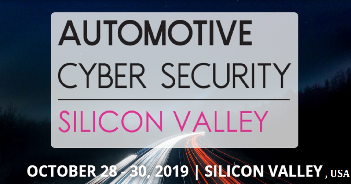Automotive Cybersecurity Silicon Valley 2019 Summit