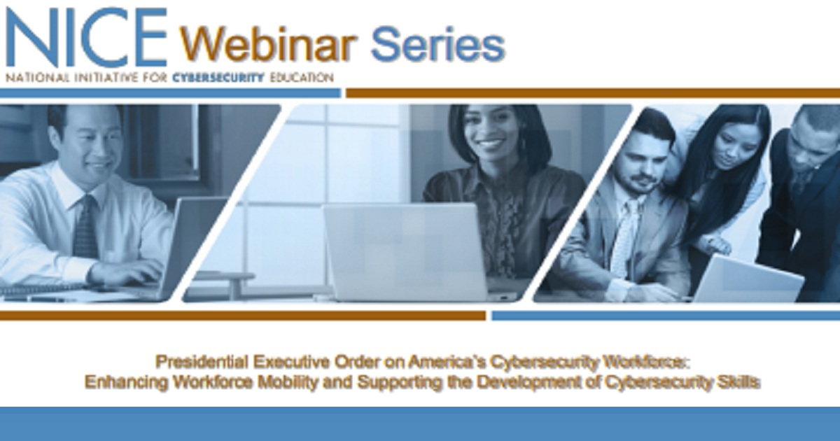 Presidential Executive Order on America's Cybersecurity Workforce - Enhancing Workforce Mobility and Supporting the Development of Cybersecurity Skills