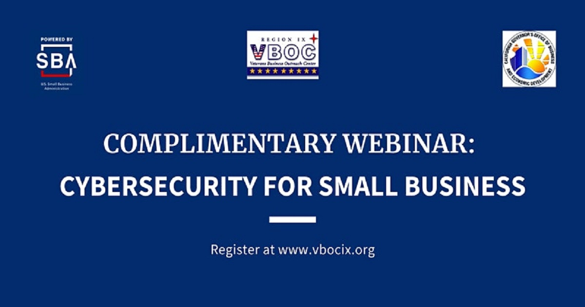 Cyber Security Webinar Series - Session I: Cybersecurity for Small Business