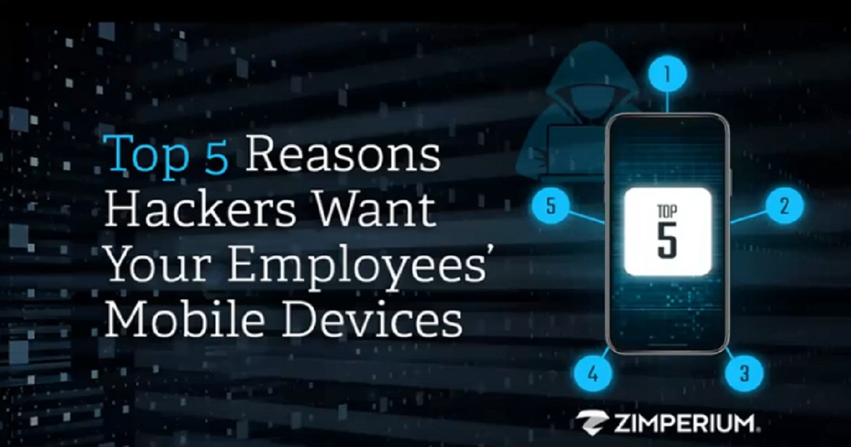 Top 5 Reasons Hackers Want Your Employees' Mobile Devices