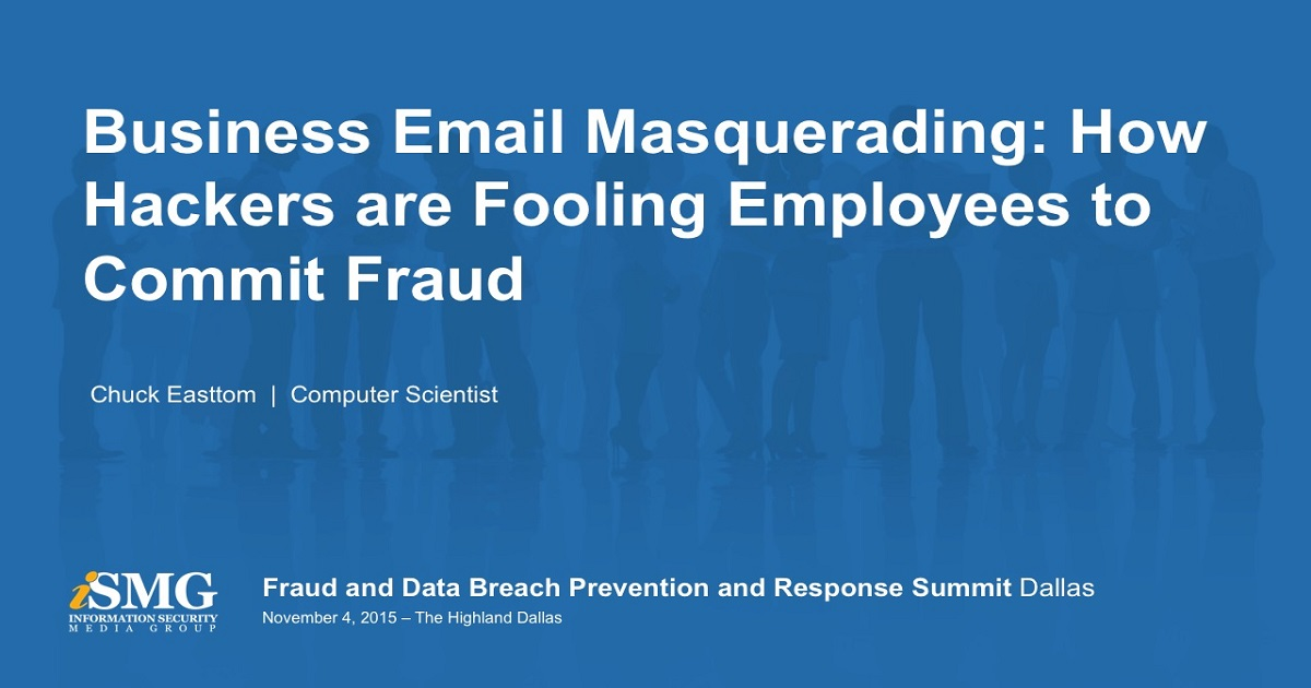 Business Email Masquerading: How Hackers are Fooling Employees to Commit Fraud
