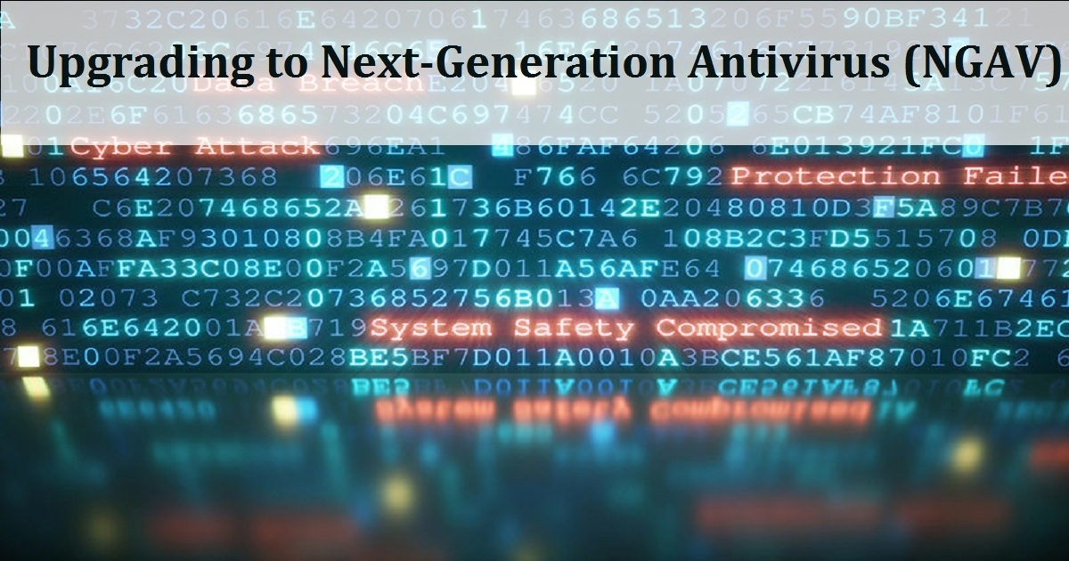 Upgrading to Next-Generation Antivirus (NGAV)