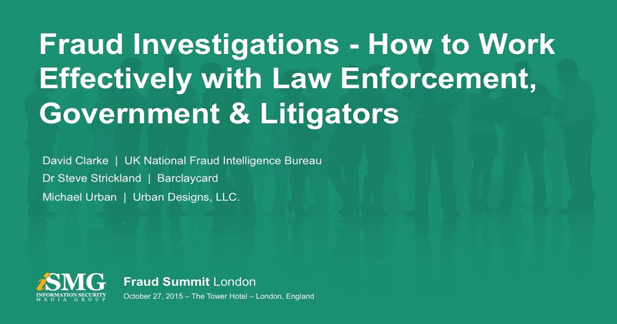 Panel: Fraud Investigations - How to Work Effectively with Law Enforcement, Government & Litigators