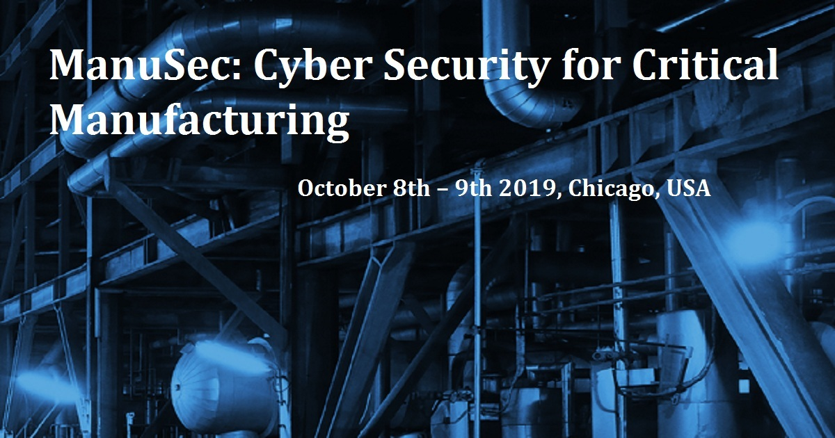 ManuSec: Cyber Security for Critical Manufacturing