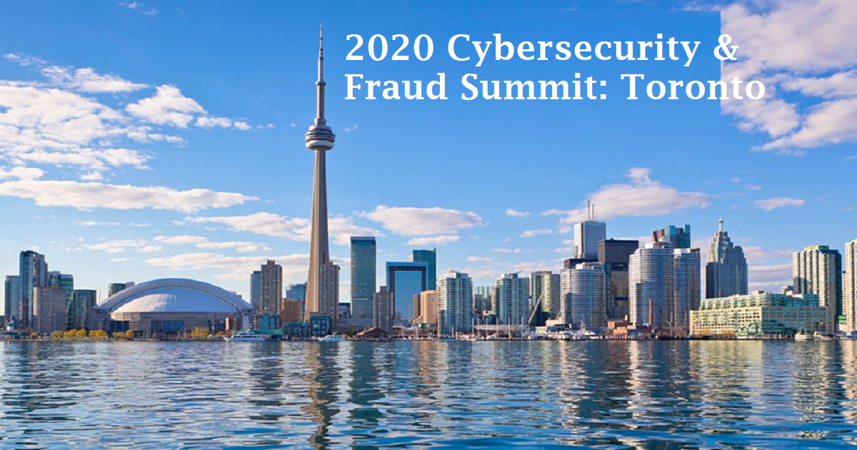 2020 Cybersecurity & Fraud Summit: Toronto