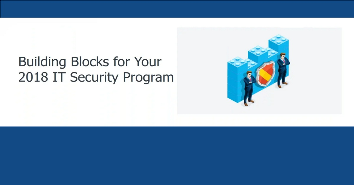 Building Blocks for Your IT Security Program