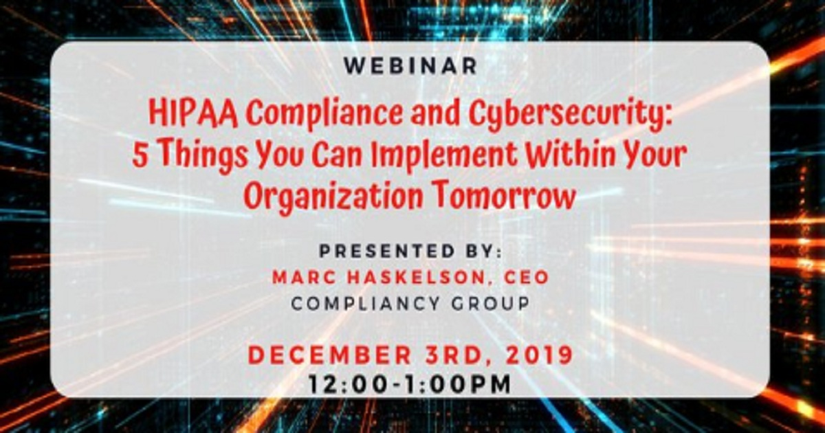 HIPAA Compliance and Cybersecurity:  5 Things You Can Implement Within Your Organization Tomorrow
