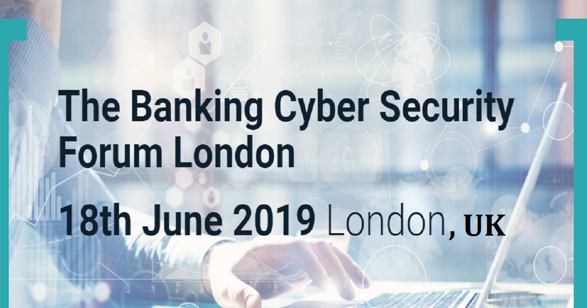 The Banking Cyber Security Forum London