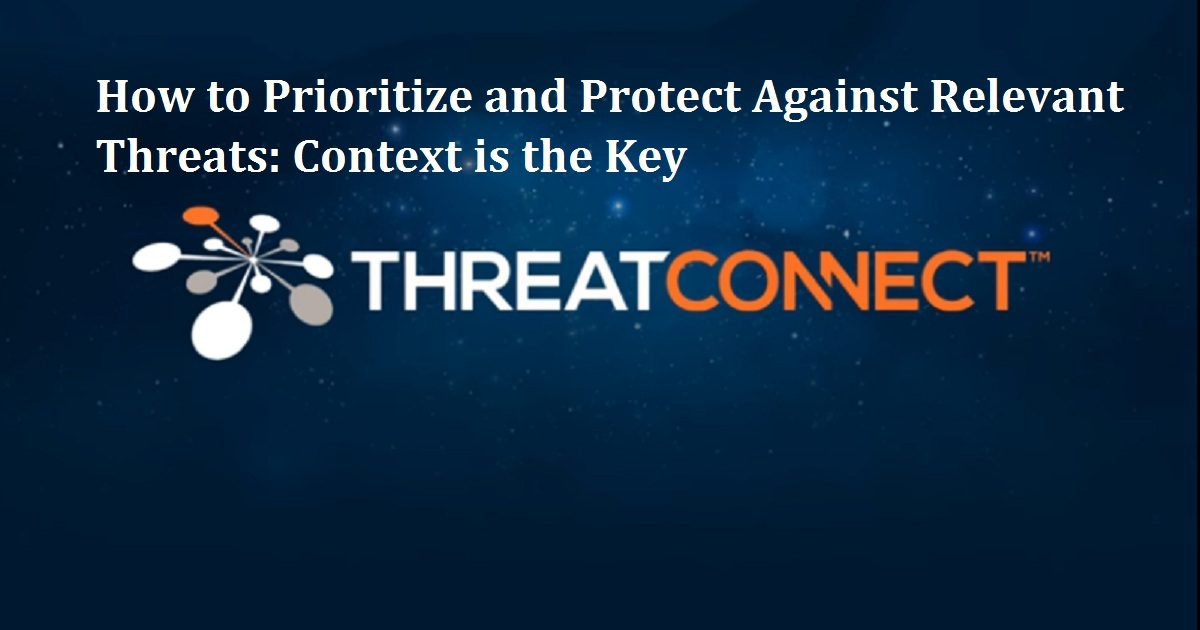 How to Prioritize and Protect Against Relevant Threats: Context is the Key