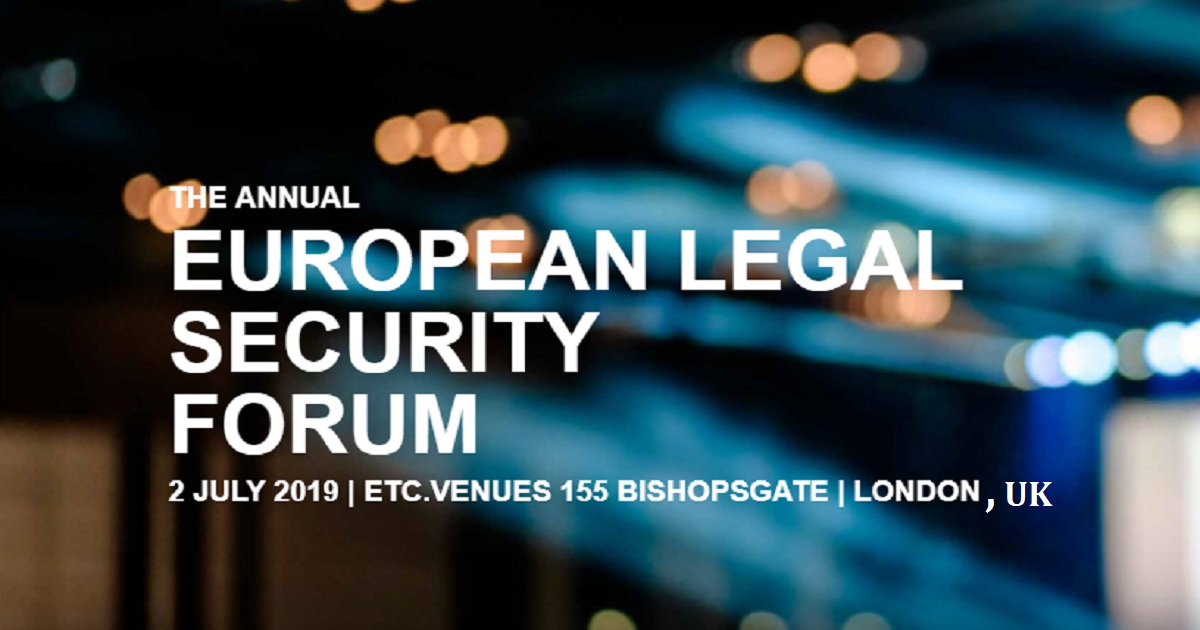 THE ANNUAL EUROPEAN LEGAL SECURITY FORUM