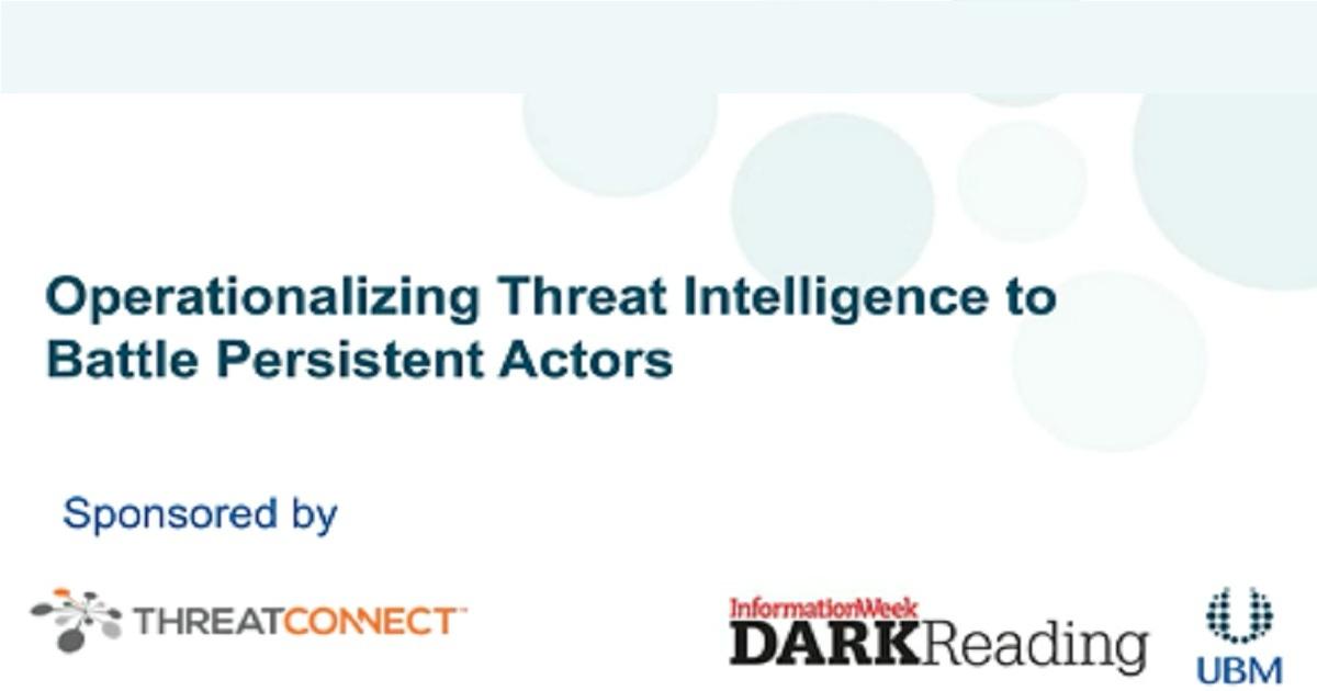 Operationalizing Threat Intelligence to Battle Persistent Actors
