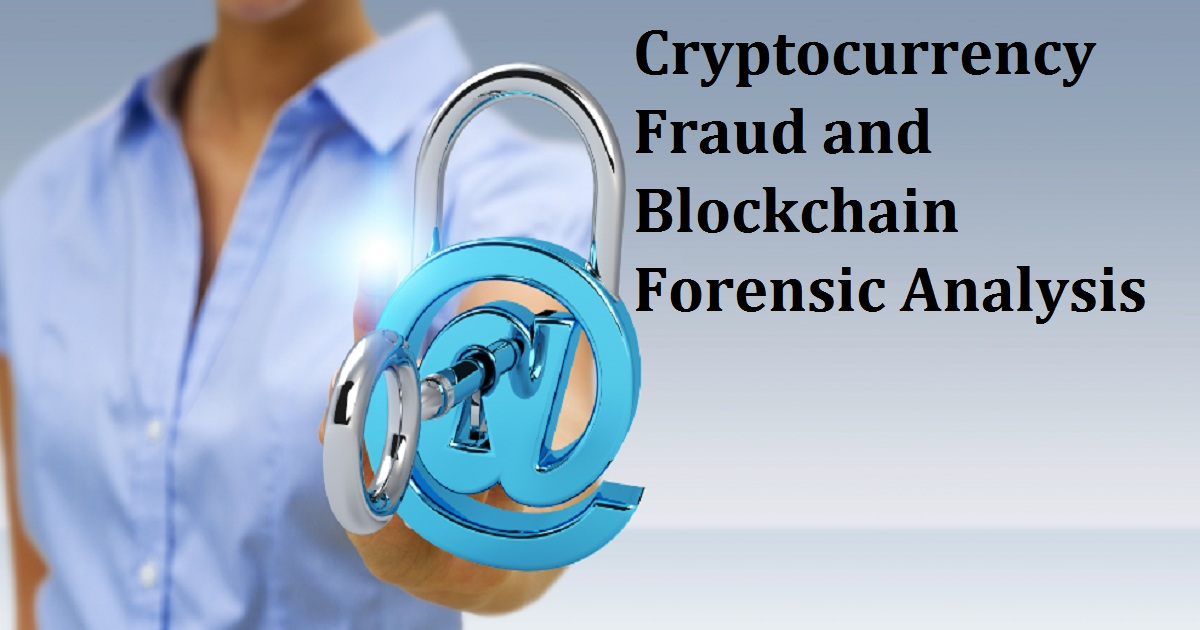 Cryptocurrency Fraud and Blockchain Forensic Analysis