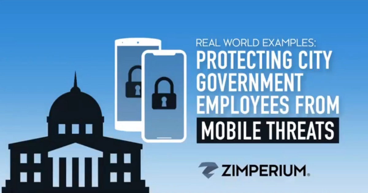 Protecting City Government Employees from Mobile Threats