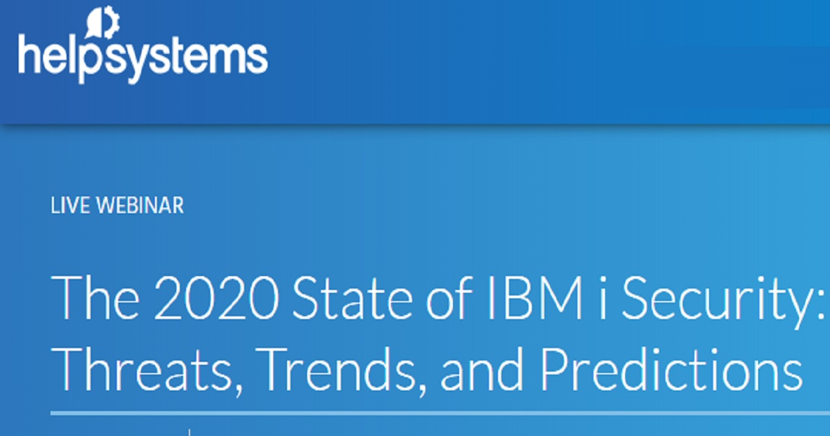 The 2020 State of IBM i Security: Threats, Trends, and Predictions
