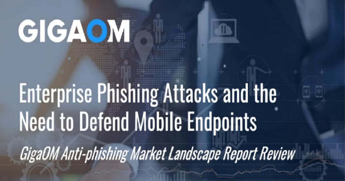 Enterprise Phishing Attacks & the Need to Defend Mobile Endpoints