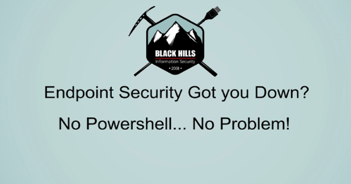 Endpoint Security Got You Down? No PowerShell? No Problem