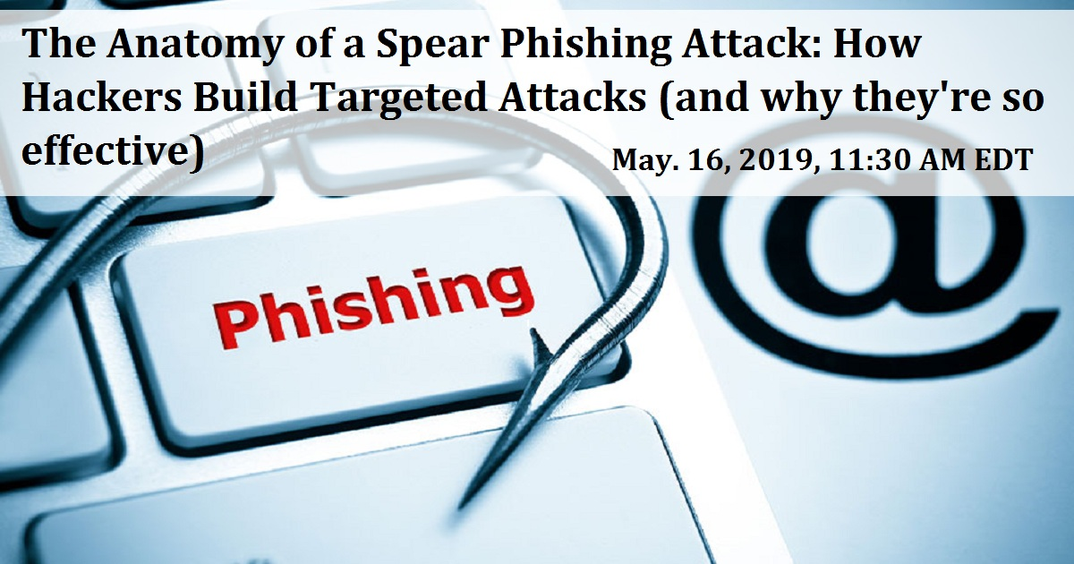 The Anatomy of a Spear Phishing Attack: How Hackers Build Targeted Attacks (and why they're so effective)