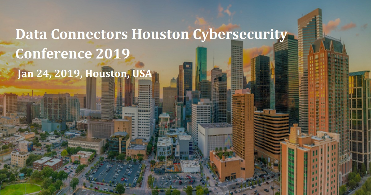 Data Connectors Houston Cybersecurity Conference 2019