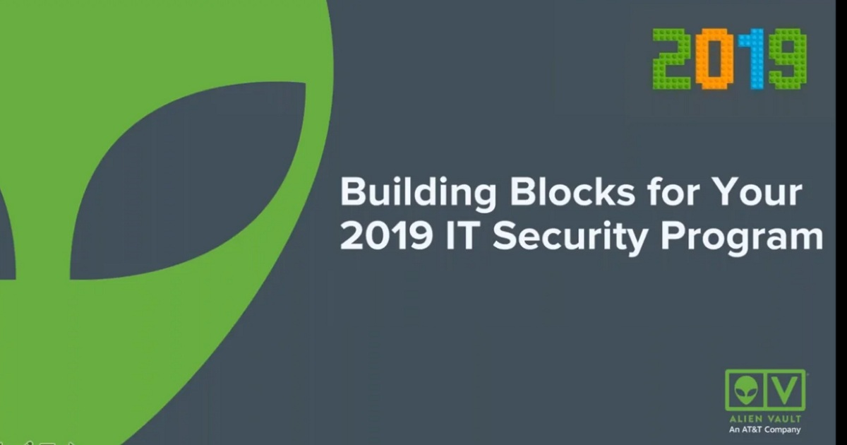 Building Blocks for Your 2019 IT Security Program